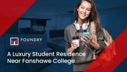 Foundry First – A Luxury Student Residence Near Fanshawe College