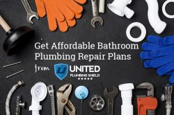 Get Affordable Bathroom Plumbing Repair Plans from United Plumbing Shield