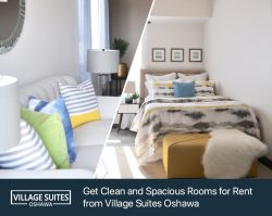 Get Clean and Spacious Rooms for Rent from Village Suites Oshawa
