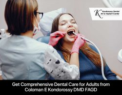 Get Comprehensive Dental Care for Adults from Coloman E Kondorossy DMD FAGD