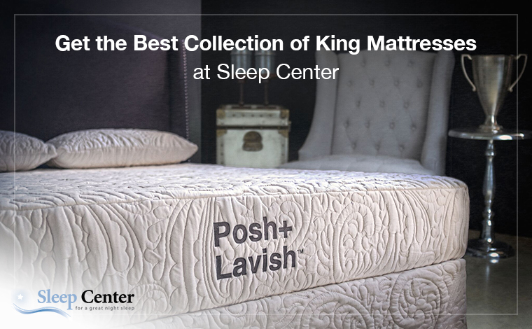 Get the Best Collection of King Mattresses at Sleep Center