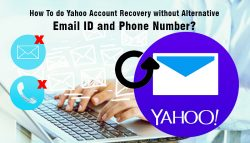 How To do Yahoo Account Recovery without Alternative Email ID and Phone Number?