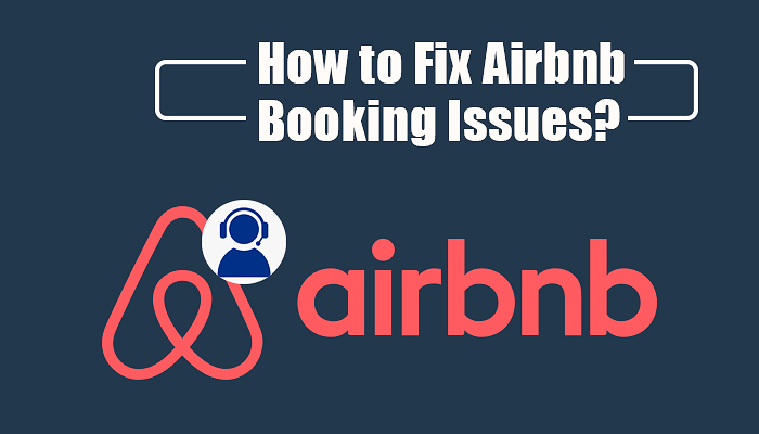 How to Fix Airbnb Booking Issues?