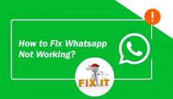How to Fix Whatsapp Not Working?