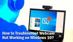 How to Troubleshoot Webcam Not Working on Windows 10?