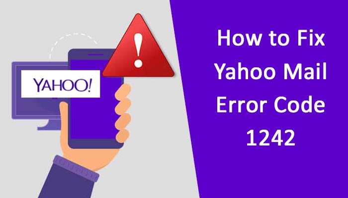 How to Fix Yahoo Mail Error Code 1242?