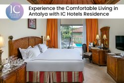 Experience the Comfortable Living in Antalya with IC Hotels Residence
