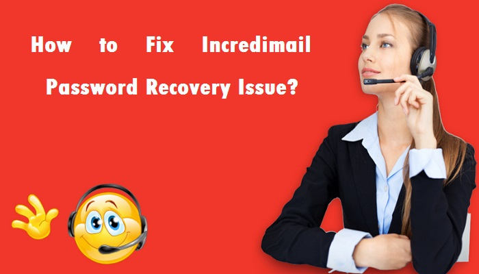 How to Fix IncrediMail Password Recovery Issue?
