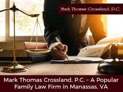 Mark Thomas Crossland, P.C. – A Popular Family Law Firm in Manassas, VA