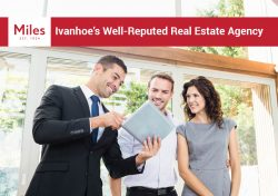 Miles Real Estate – Ivanhoe's Well-Reputed Real Estate Agency