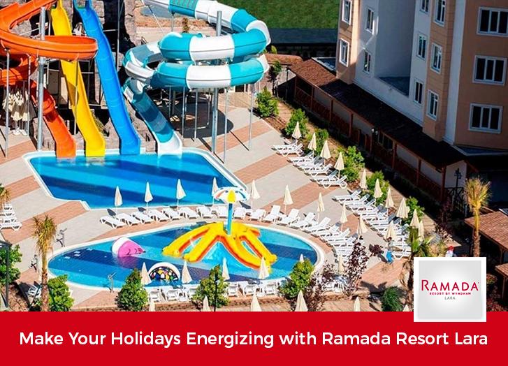Make Your Holidays Energizing with Ramada Resort Lara