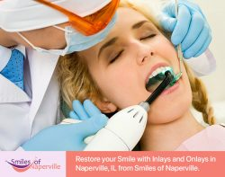 Restore your Smile with Inlays and Onlays in Naperville, IL from Smiles of Naperville