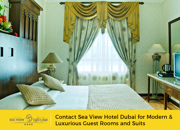 Contact Sea View Hotel Dubai for Modern & Luxurious Guest Rooms and Suits