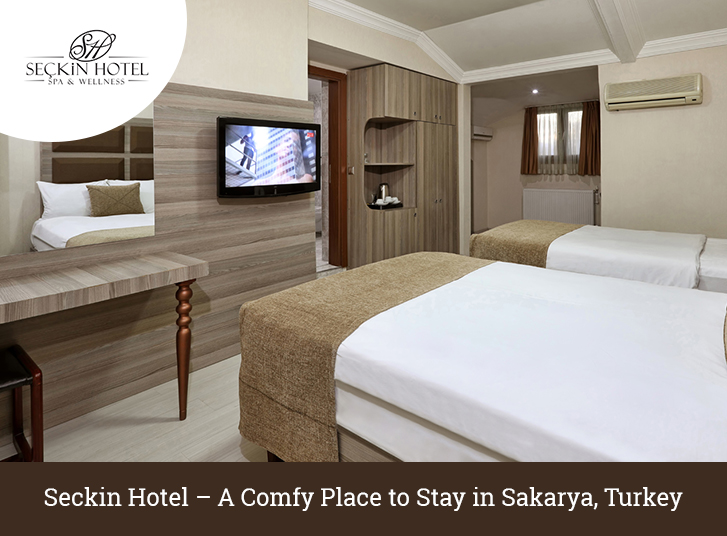 Seckin Hotel – A Comfy Place to Stay in Sakarya, Turkey