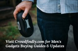 Visit Crowdfindly.com for Men's Gadgets Buying Guides & Updates