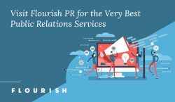 Visit Flourish PR for the Very Best Public Relations Services