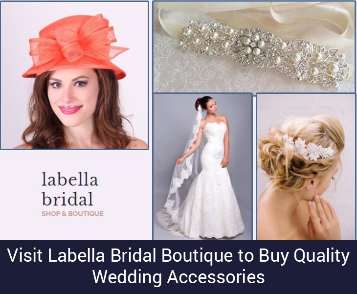 Visit Labella Bridal Boutique to Buy Quality Wedding Accessories