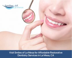 Visit Smiles of La Mesa for Affordable Restorative Dentistry Services in La Mesa, CA