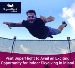 Visit SuperFlight to Avail an Exciting Opportunity for Indoor Skydiving in Miami