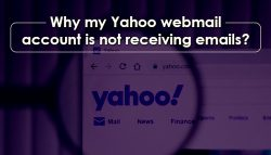 Why my Yahoo Webmail account is not receiving emails?
