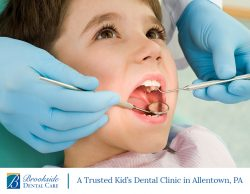 Brookside Dental Care – A Trusted Kid's Dental Clinic in Allentown, PA