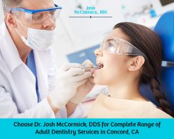 Choose Dr. Josh McCormick, DDS for Complete Range of Adult Dentistry Services in Concord, CA