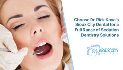 Choose Dr. Rick Kava's Sioux City Dental for a Full Range of Sedation Dentistry Solutions