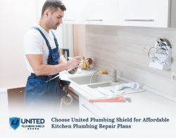 Choose United Plumbing Shield for Affordable Kitchen Plumbing Repair Plans