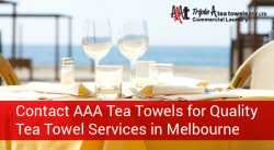 Contact AAA Tea Towels for Quality Tea Towel Services in Melbourne