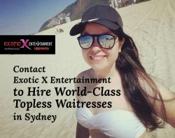 Contact Exotic X Entertainment to Hire World-Class Topless Waitresses in Sydney