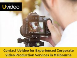Contact Uvideo for Experienced Corporate Video Production Services in Melbourne