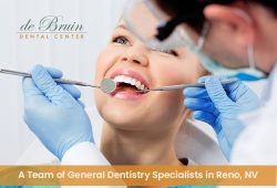 de Bruin Dental Center – A Team of General Dentistry Specialists in Reno, NV