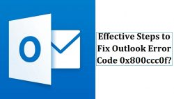 Effective Steps to Fix Outlook Error Code 0x800ccc0f?