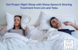 Get Proper Night Sleep with Sleep Apnea & Snoring Treatment from Lim and Yabu