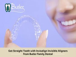 Get Straight Teeth with Invisalign Invisible Aligners from Butler Family Dental