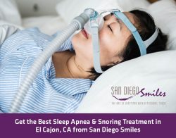 Get the Best Sleep Apnea & Snoring Treatment in El Cajon, CA from San Diego Smiles