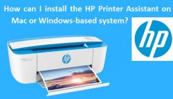 How can I install the HP Printer Assistant on Mac or Windows-based system?