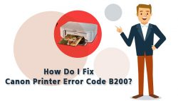 How Do I Fix Canon Printer Error Code B200?