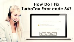 How Do I Fix TurboTax Error code 36?
