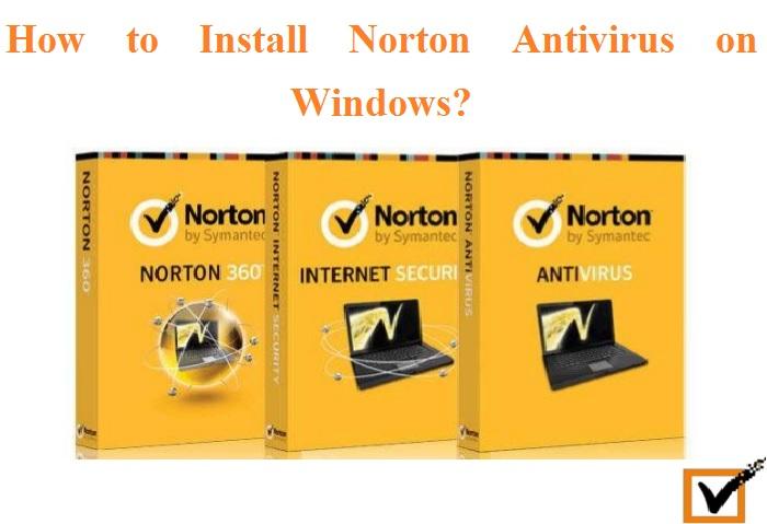 How to Install Norton Antivirus on Windows?
