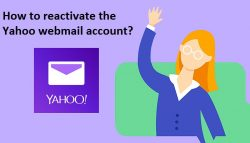How to reactivate the Yahoo webmail account?