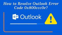 How To Resolve Outlook Error Code 0x800ccc0e?