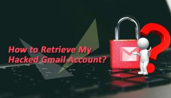 How to Retrieve My Hacked Gmail Account?