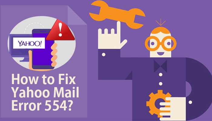 How to fix Yahoo Mail Error 554?