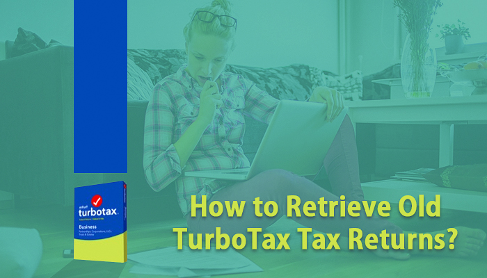 How to Retrieve Old TurboTax Tax Returns?