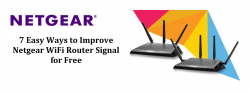 7 Easy Ways to Improve Netgear WiFi Router Signal for Free