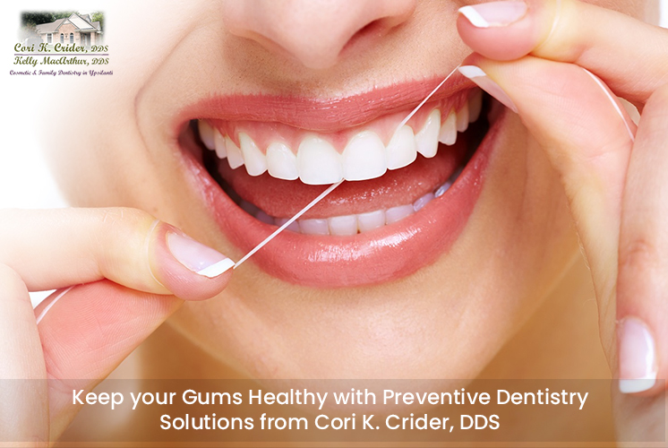 Keep your Gums Healthy with Preventive Dentistry Solutions from Cori K. Crider, DDS