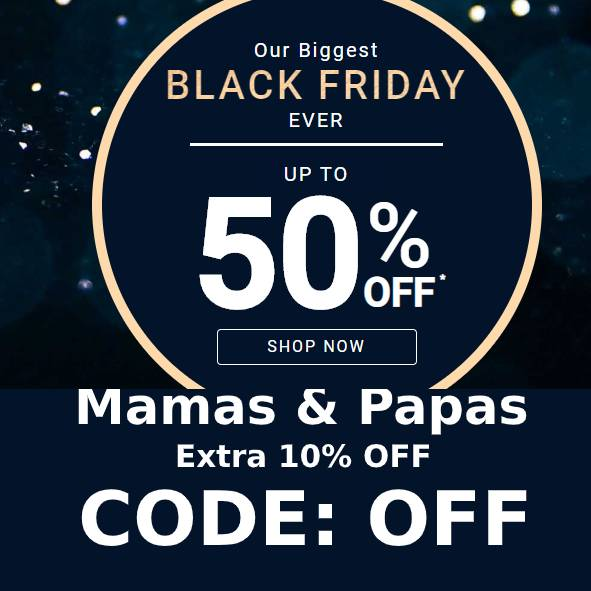 Mamas & Papas coupon code with extra 10% off.