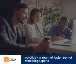 npiClick – A Team of Fusion Dental Marketing Experts
