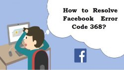 How to Resolve Facebook Error Code 368?